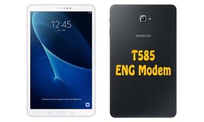 فایل ENG Modem سامسونگ T585 برای رفع مشکل دانگرید مودم هنگام ترمیم سریال | دانلود فایل Eng Modem Samsung SM-T585 برای رفع ارور Downgrade modem