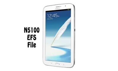 فایل EFS سامسونگ N5100 برای حل مشکل شبکه و سریال | حل مشکل شبکه Samsung SM-N5100 | حل مشکل سریال تبلت Samsung Galaxy Note 8.0